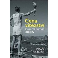 Cena vítězství: Moderní historie dopingu - Kniha