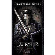 Já, rytíř - Kniha