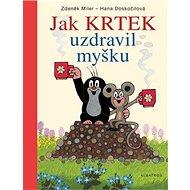 Jak Krtek uzdravil myšku - Kniha