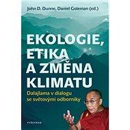 Ekologie, etika a změna klimatu: Dalajlama v dialogu se světovými odborníky - Kniha