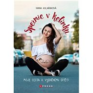 Spermie v kelímku: Moje cesta k vysněnému dítěti - Kniha