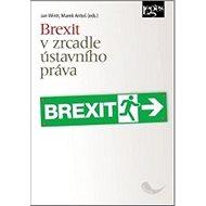 Brexit v zrcadle ústavního práva - Kniha