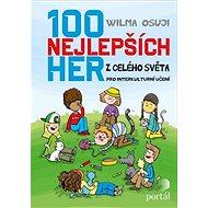 100 nejlepších her z celého světa: Pro interkulturní učení - Kniha