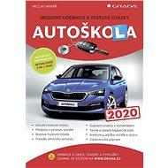 Autoškola 2020: Moderní učebnice a testové otázky - Kniha