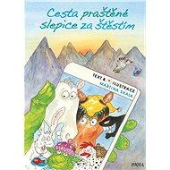 Cesta praštěné slepice za štěstím - Kniha