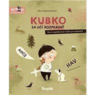 Kubko sa učí rozprávať: Hravé napodobovanie zvukov pre najmenších - Kniha