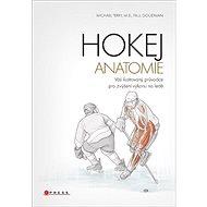 Hokej Anatomie: Váš průvodce tréninkem pro zvýšení výkonu na ledě - Kniha