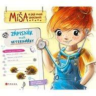 Míša a její malí pacienti Zápisník malé veterinářky - Kniha