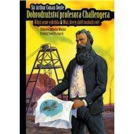 Dobrodružství profesora Challengera: Když země vykřikla & Muž, který chtěl rozložit svět - Kniha