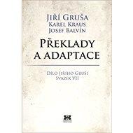 Překlady a adaptace: Dílo Jiřího Gruši svazek VII - Kniha