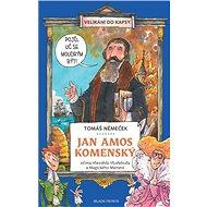 Jan Amos Komenský: Očima Všezvěda Všudybuda a Magického Mámení - Kniha