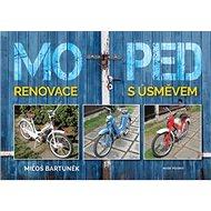 Moped: Renovace s úsměvem - Kniha