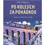 Po kolejích za pohádkou - Kniha