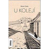 U kolejí: A un costado de los rieles - Kniha