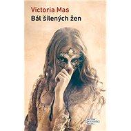 Bál šílených žen - Kniha