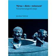 Výraz, dielo, telesnost: Fenomenologické eseje - Kniha