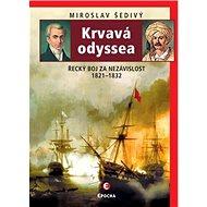 Krvavá odyssea: Řecký boj za nezávislost 1821–1832 - Kniha