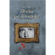 Zločin po slovensky: Neskutočné príbehy III - Kniha