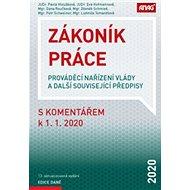 Zákoník práce s komentářem k 1. 1. 2020: prováděcí nařízení vlády a další související předpisy - Kniha