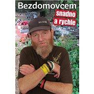 Bezdomovcem snadno a rychle - Kniha