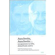 Auschwitz, Auschwitz… - Kniha