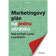 Marketingový plán na jednu stránku: Nejrychlejší cesta k penězům - Kniha
