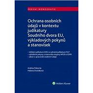 Ochrana osobních údajů: Vnitrostátní aplikace GDPR s ohledem na judikaturu evropských soudů - Kniha