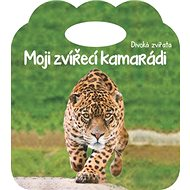 Moji zvířecí kamarádi Divoká zvířata - Kniha