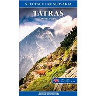 Tatras Travel guide: Spectacular Slovakia, includes pull-out map - Kniha