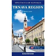 Trnava region Travel guide: Spectacular Slovakia, includes pull-out map - Kniha
