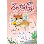 Zvířátka z Kouzelného lesa Myška Míša: Laskavý příběh pro nejmenší