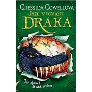 Jak vycvičit draka: Jak zlomit dračí srdce - Kniha