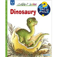 Dinosaury: Vieš už prečo? Junior 2-4 roky - Kniha