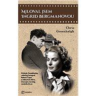 Miloval jsem Ingrid Bergmanovou - Kniha
