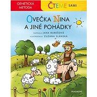 Ovečka Nina a jiné pohádky: Čteme sami, genetická metoda - Kniha