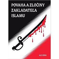 Povaha a zločiny zakladateľa islamu - Kniha