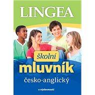 Školní mluvník česko-anglický: s výslovností - Kniha