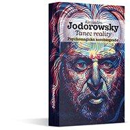 Tanec reality: Psychomagická autobiografie - Kniha