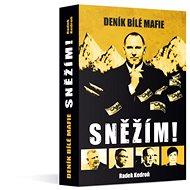 Sněžím! (Deník bílé mafie)  - Kniha
