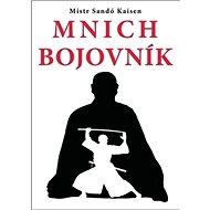 Mnich bojovník - Kniha