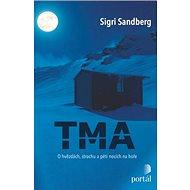 Tma: O hvězdách, strachu a pěti nocích na hoře - Kniha