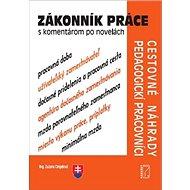 Zákonník práce s komentárom po novelách: Cestovné náhrady, Pedagogickí pracovníci - Kniha