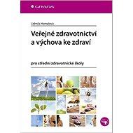 Veřejné zdravotnictví a výchova ke zdraví pro SZŠ - Kniha