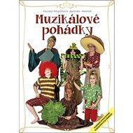 Muzikálové pohádky: Hudební zpracování pohádkových příběhů - Kniha