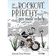 Rockové příběhy pro malé rebely - Kniha