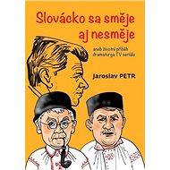 Slovácko sa směje aj nesměje - Kniha