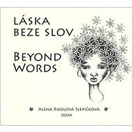 Láska beze slov Beyond Words - Kniha