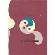 Hinduismus: Základní texty východních náboženství 1. - Kniha