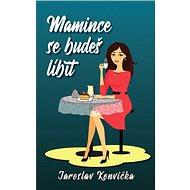 Mamince se budeš líbit - Kniha