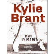 Tanči jen pro mě: Mrazivý thriller, který budete číst se zatajeným dechem - Kniha